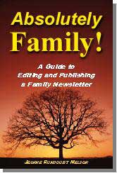 Absolutely Family!--A Guide to Editing and Publishing a Family Newsletter